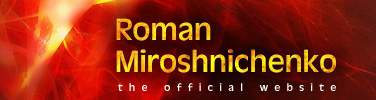 Roman Miroshnichenko - The Official Website